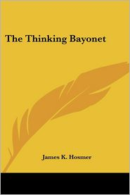 Thinking Bayonet - James Kendall Hosmer