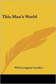This Man's World - Will Levington Comfort