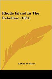 Rhode Island In The Rebellion (1864) - Edwin W. Stone