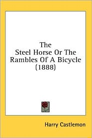 Steel Horse or the Rambles of a Bicycle - Harry Castlemon