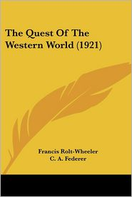 Quest of the Western World - Francis Rolt-Wheeler, C.A. Federer (Illustrator)