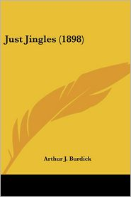 Just Jingles - Arthur J. Burdick