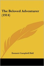 Beloved Adventurer - Emmett Campbell Hall