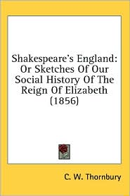 Shakespeare'S England - C. W. Thornbury