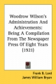 Woodrow Wilson's Administration and Achievements - Frank B Lord; James William Bryan