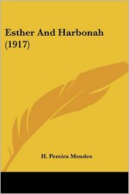 Esther And Harbonah (1917) - H. Pereira Mendes