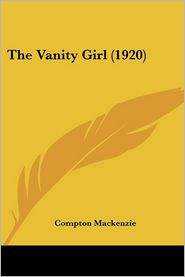 The Vanity Girl (1920) - Compton Mackenzie