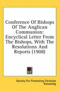 Conference of Bishops of the Anglican Communion: Encyclical Letter from the Bishops, with the Resolutions and Reports (1908)