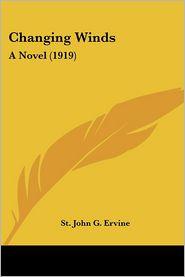 Changing Winds - St. John G. Ervine