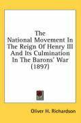 The National Movement in the Reign of Henry III and Its Culmination in the Barons' War (1897)