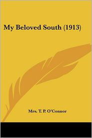 My Beloved South (1913) - Mrs. T.P. O'Connor