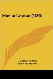 Manon Lescaut (1893) - Giacomo Puccini, Mowbray Marras (Translator)