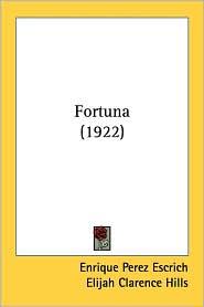 Fortuna (1922) - Enrique Perez Escrich, Elijah Clarence Hills (Editor), Louise Reinhardt (Editor)