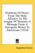 Problems of Peace: From the Holy Alliance to the League of Nations; A Message from a European Writer to Americans (1919)