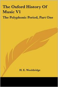 The Oxford History Of Music V1 - H.E. Wooldridge