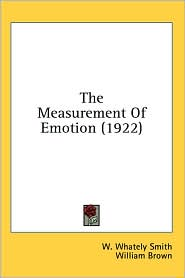 Measurement of Emotion - W. Whately Smith, Foreword by William Brown