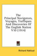 The Principal Navigators, Voyages, Traffiques and Discoveries of the English Nation V10 (1914)
