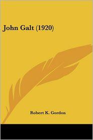 John Galt - Robert K. Gordon