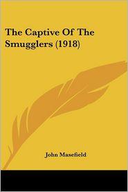 The Captive of the Smugglers (1918) - John Masefield