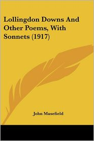 Lollingdon Downs And Other Poems, With Sonnets (1917) - John Masefield
