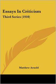 Essays in Criticism: Third Series (1910) - Matthew Arnold