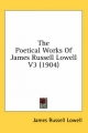 Poetical Works of James Russell Lowell V3 (1904) - James Russell Lowell