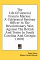 Life of General Francis Marion - Peter Horry; Mason Locke Weems; P Horry