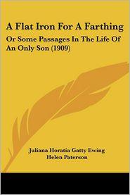 A Flat Iron For A Farthing - Juliana Horatia Gatty Ewing, Helen Paterson (Illustrator)