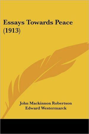 Essays Towards Peace (1913)