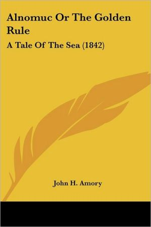 Alnomuc or the Golden Rule: A Tale of the Sea (1842)