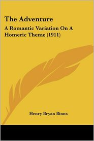 The Adventure: A Romantic Variation on a Homeric Theme (1911) - Henry Bryan Binns