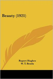 Beauty (1921) - Rupert Hughes, W.T. Benda (Illustrator)