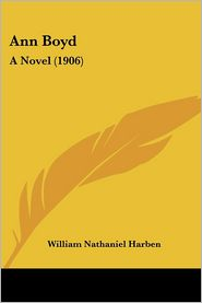 Ann Boyd: A Novel (1906) - William Nathaniel Harben