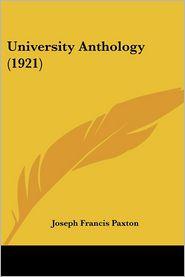 University Anthology (1921) - Joseph Francis Paxton (Editor)