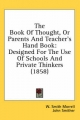 Book of Thought, or Parents and Teacher's Hand Book - W Smith Morrell; John Smither