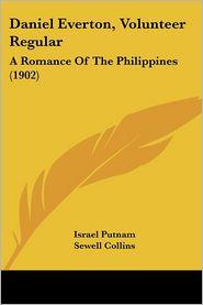 Daniel Everton, Volunteer Regular: A Romance of the Philippines (1902) - Israel Putnam, Sewell Collins (Illustrator)