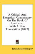 A Critical and Exegetical Commentary on the Book of Leviticus: With a New Translation (1872)