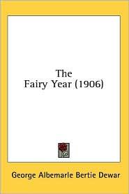 The Fairy Year (1906) - George Albemarle Bertie Dewar
