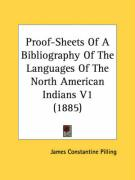 Proof-Sheets of a Bibliography of the Languages of the North American Indians V1 (1885)