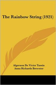Rainbow String - Algernon De Vivier Tassin, Anna Richards Brewster (Illustrator)
