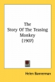 Story of the Teasing Monkey (1907) - Helen Bannerman