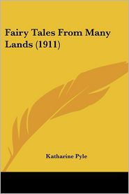 Fairy Tales from Many Lands - Katharine Pyle