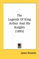 Legends of King Arthur and His Knights (1895) - Sir James Knowles