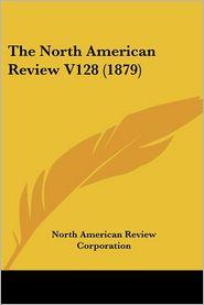 North American Review V128 - North American Review Corporation