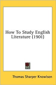 How to Study English Literature - Thomas Sharper Knowlson