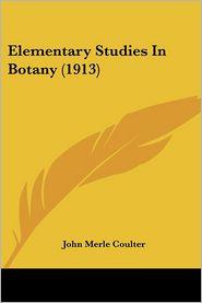 Elementary Studies in Botany - John Merle Coulter