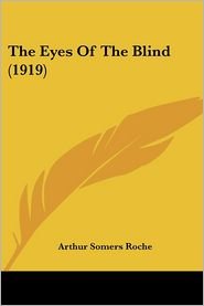Eyes of the Blind - Arthur Somers Roche
