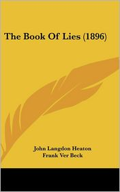 The Book of Lies - John Langdon Heaton, Frank Ver Beck (Illustrator)