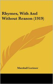 Rhymes, with and Without Reason - Marshall Lorimer