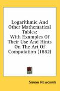 Logarithmic and Other Mathematical Tables: With Examples of Their Use and Hints on the Art of Computation (1882)